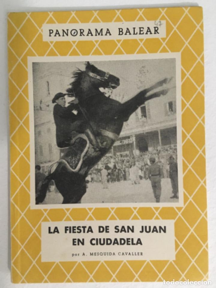 LA FIESTA DE SAN JUAN EN CIUDADELA, A MESQUIDA CAVALLER, PANORAMA BALEAR 47 (Libros de Segunda Mano - Historia - Otros)