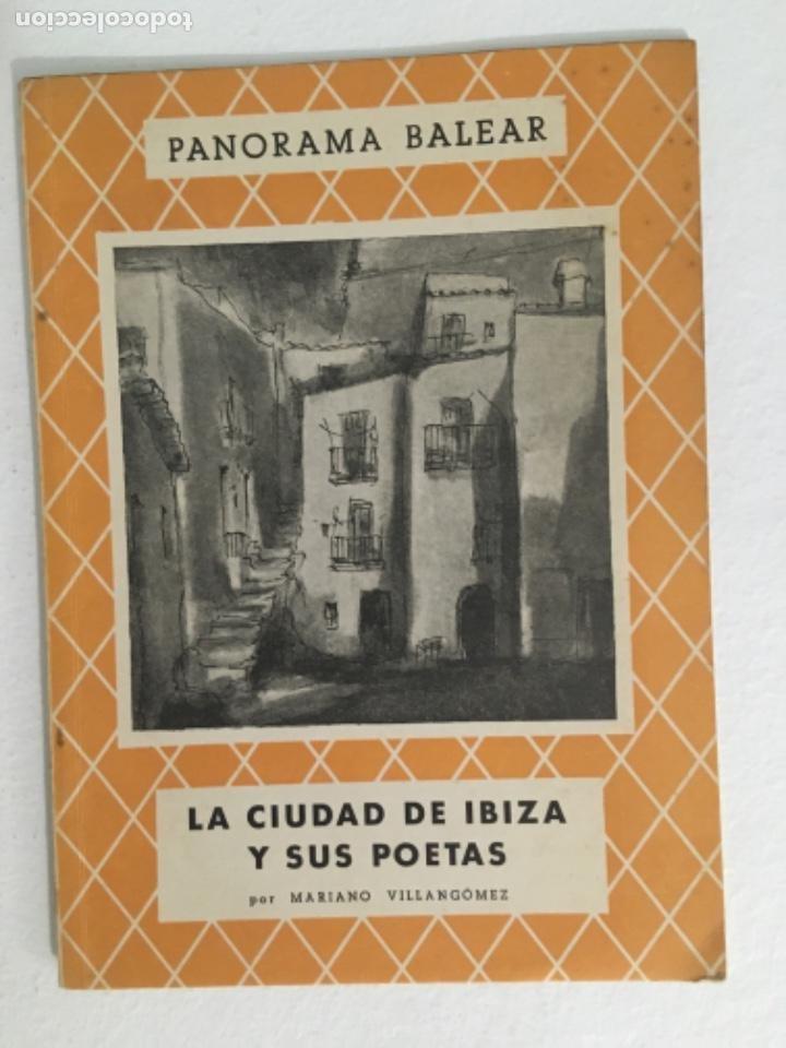 LA CIUDAD DE IBIZA Y SUS POETAS, MARIANO VILLANGOMEZ, PANORAMA BALEAR 34 (Libros de Segunda Mano - Historia - Otros)