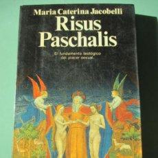 Libros de segunda mano: MARIA CATERINA JACOBELLI. RISUS PASCHALIS. EL FUNDAMENTO TEOLÓGICO DEL PLACER SEXUAL. 1991. Lote 221450010