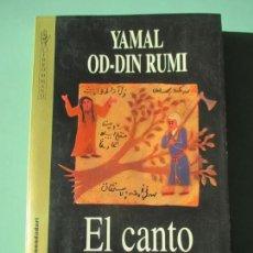 Libros de segunda mano: YAMAL. OD-DIN RUMI. EL CANTO DEL DERVICHE. PARÁBOLAS DE LA SABIDURÍA SUFÍ. 1997. Lote 221452311