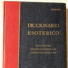 Libros de segunda mano: ZANIAH: DICCIONARIO ESOTÉRICO: COMPENDIO ENCICLOPÉDICO DE CIENCIAS OCULTAS. KIER, 1962. 1RA EDICIÓN. Lote 221475286