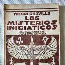 Libros de segunda mano: [ANTIGUO EGIPTO:] DURVILLE, HENRI: LOS MISTERIOS INICIATICOS. REVELACIONES DEL OCULTISMO EGIPCIO.. Lote 221476896