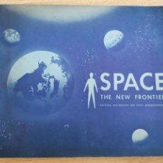 Livres d'occasion: 2.3 SPACE. THE NEW FRONTIER. CATÁLOGO DE LA NASA. AÑO 1962. CONQUISTA DEL ESPACIO.. Lote 221486205