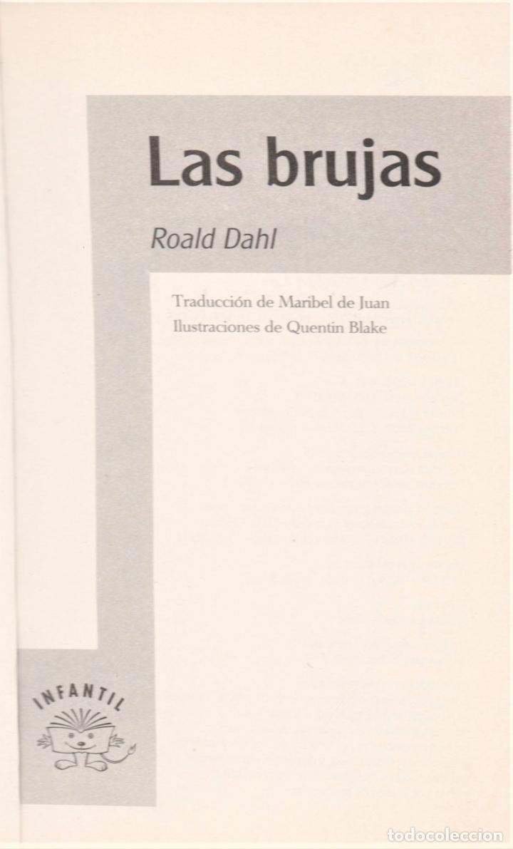Libros de segunda mano: ROALD DAHL LAS BRUJAS ALFAGUARA 1999 LITERATURA JUVENIL ILUSTR QUENTIN BLAKE TRADUC MARIBEL DE JUAN - Foto 2 - 221491636