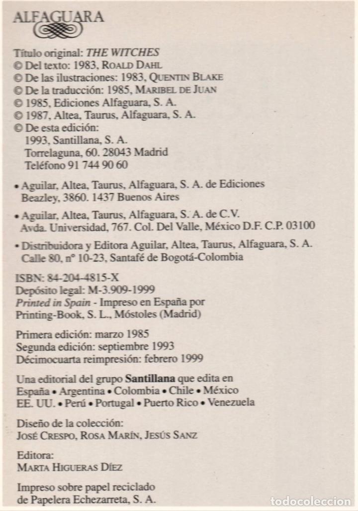 Libros de segunda mano: ROALD DAHL LAS BRUJAS ALFAGUARA 1999 LITERATURA JUVENIL ILUSTR QUENTIN BLAKE TRADUC MARIBEL DE JUAN - Foto 4 - 221491636
