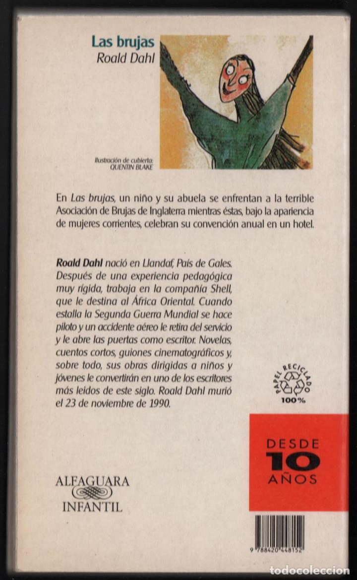 Libros de segunda mano: ROALD DAHL LAS BRUJAS ALFAGUARA 1999 LITERATURA JUVENIL ILUSTR QUENTIN BLAKE TRADUC MARIBEL DE JUAN - Foto 7 - 221491636