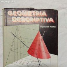 Libros de segunda mano: GEOMETRÍA DESCRIPTIVA. IZQUIERDO ASENSI.. Lote 221505345