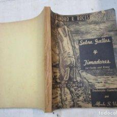 Libros de segunda mano: OF COCKS AND KITES. SHORT STORIES - SOBRE GALLOS Y TIMADORES - ROCES, ALEJANDRO R -1960. Lote 221508068