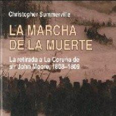 Libros de segunda mano: LA MARCHA DE LA MUERTE. LA RETIRADA A LA CORUÑA DE SIR JOHN MOORE, 1808-1809.(SUMMERVILLE, CHRISTOP). Lote 221517862