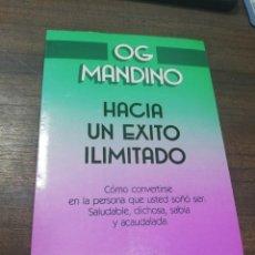 Libros de segunda mano: HACIA EL EXITO ILIMITADO. OG MANDINO. VERGARA/ DIANA. 1990.. Lote 221532613