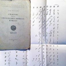Libros de segunda mano: LETRA CANCILLERESCA, ITÁLICA CURSIVA… (PALEOGRAFÍA) ÉCRITURE DE LA CHANCELLERIE IMPÉRIAL ROMAINE. Lote 221552690