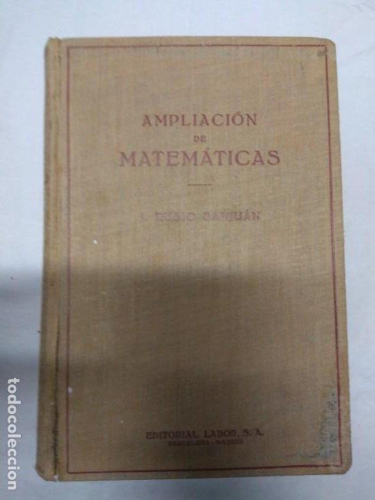 AMPLIACIÓN DE MATEMÁTICAS. I. RUBIO SANJUÁN. (Libros de Segunda Mano - Ciencias, Manuales y Oficios - Otros)