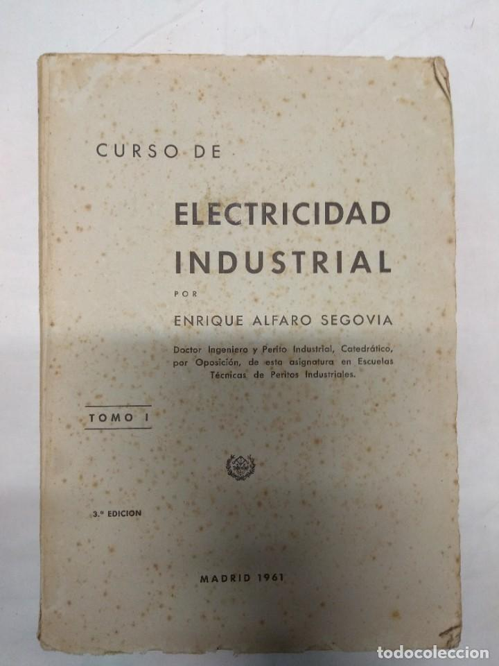 CURSO DE ELECTRICIDAD INDUSTRIAL. TOMO 1. ENRIQUE ALFARO SEGOVIA. (Libros de Segunda Mano - Ciencias, Manuales y Oficios - Otros)