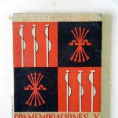 Libros de segunda mano: CONMEMORACIONES Y FECHAS DE LA ESPAÑA NACIONALSINDICALISTA. MORET MESSERLI, FCO.. Lote 221573583