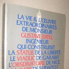 Libros de segunda mano: LA VIE ET L´OEUVRE EXTRAORDINAIRES DE MONSIEUR GUSTAVE EIFFEL - BERNARD MARREY - ILUSTRADO - FRANCES. Lote 221593855