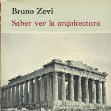 Livros em segunda mão: BRUNO ZEVI. SABER VER LA ARQUITECTURA. EDITORIAL POSEIDÓN. BARCELONA. 1978. PP. 222. Lote 221600102