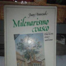 Libros de segunda mano: JUAN ARANZADI.MILENARISMO VASCO.(EDAD DE ORO,ETNIA Y NATIVISMO).TAURUS. Lote 221626253
