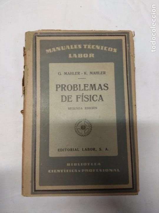 PROBLEMAS DE FÍSICA. G. MAHLER/K. MAHLER. (Libros de Segunda Mano - Ciencias, Manuales y Oficios - Otros)