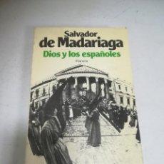 Libros de segunda mano: DIOS Y LOS ESPAÑOLES. SALVADOR DE MADARIAGA. 1981. EDITORIAL PLANETA. 297 PAGINAS. Lote 221635765