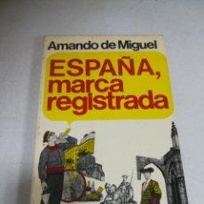 Libros de segunda mano: ESPAÑA, MARCA REGISTRADA. AMANDO DE MIGUEL. 2º ED. 1972. EDITORIAL KAIROS. 333 PAGINAS. Lote 221635885
