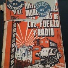 Libros de segunda mano: BIBLIOTECA PRÁCTICA DE ELECTRICIDAD VII, INSTALACIONES MODERNAS DE LUZ, FUERZA Y RADIO, 1957. Lote 221662641
