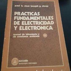 Libros de segunda mano: PRÁCTICAS FUNDAMENTALES DE ELECTRICIDAD Y ELECTRÓNICA, MANUAL DE LABORATORIO DE ENSEÑANZA ACELERADA. Lote 221663261