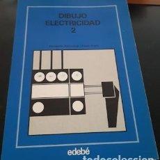 Libros de segunda mano: DIBUJO ELECTRICIDAD 2, ED. EDEBÉ, F.P. 1ER. GRADO, 1978. Lote 221663821