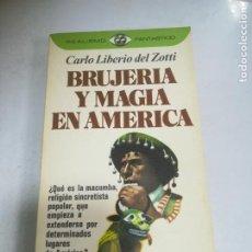 Libros de segunda mano: BRUJERIA Y MAGIA EN AMERICA. CARLOLIBERIO DEL ZOTTI. 1º ED. 1977. PLAZA & JANES. Lote 221664082