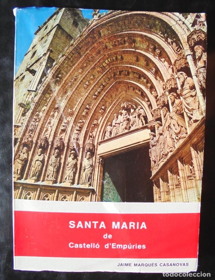 SANTA MARIA DE CASTELLÓ D'EMPÚRIES JAIME MARQUÈS CASANOVAS 1982 CUARTA EDICIÓN REVISADA Y ACTUALIZAD (Libros de Segunda Mano - Historia - Otros)