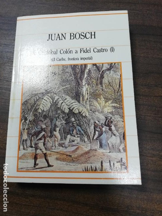 DE CRISTOBAL COLON A FIDEL CASTRO. JUAN BOSCH. 1970. (Libros de Segunda Mano - Historia - Otros)