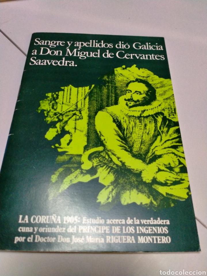 RIGUERA MONTERO - SANGRE Y APELLIDOS DIÓ GALICIA A DON MIGUEL DE CERVANTES SAAVEDRA (Libros de Segunda Mano - Historia - Otros)