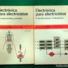 Libros de segunda mano: ELECTRONICA PARA ELECTRICISTAS - 2 TOMOS / COMPONENTES Y CIRCUITOS / RECTIFICACIONES. / MUNDI-3695. Lote 221668542