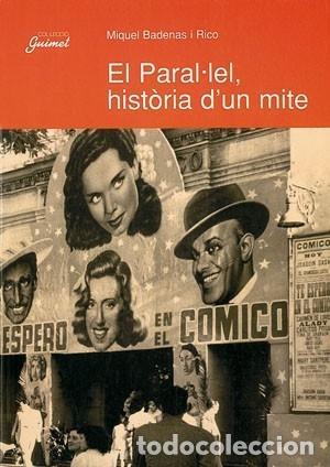 EL PARAL LEL , HISTÒRIA D'UN MITE. UN BARRI DE DIVERSIÓ I D'ESPECTACLES A BARCELONA- MIQUEL EDITORS (Libros de Segunda Mano - Historia - Otros)