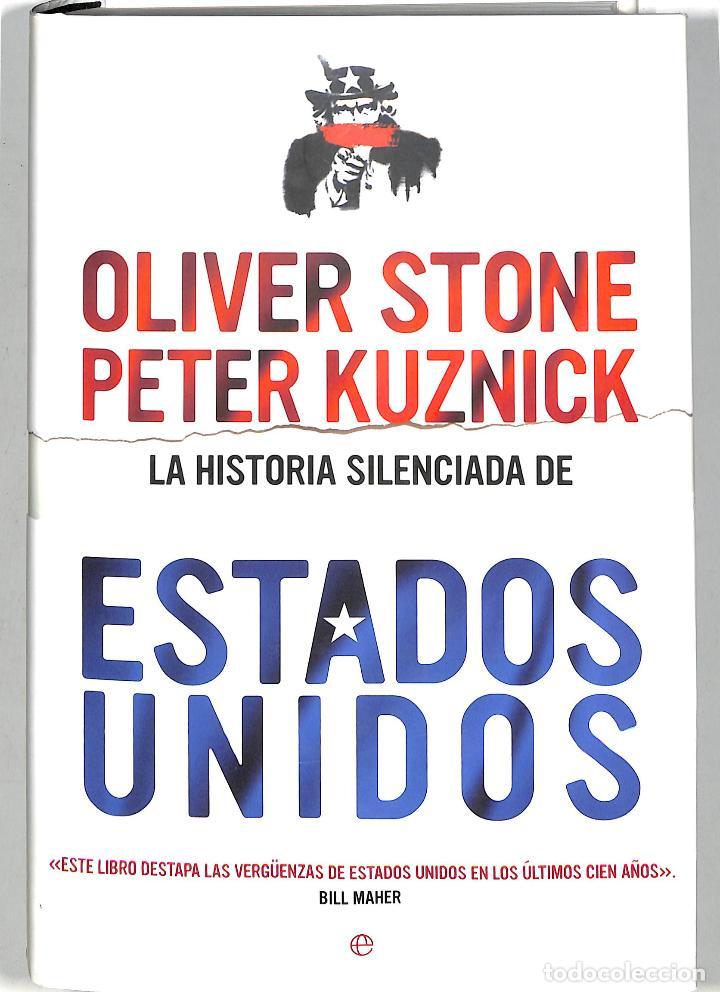 LA HISTORIA SILENCIADA DE ESTADOS UNIDOS: UNA VISIÓN CRÍTICA DE LA POLÍTICA NORTAMERICANA (Libros de Segunda Mano - Historia - Otros)
