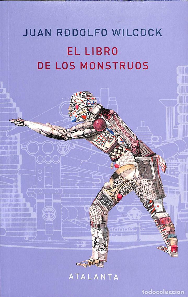 EL LIBRO DE LOS MONSTRUOS - J.RODOLFO WILCOCK / JACOBO SIRUELA - EDICIONES ATALANTA (Libros de Segunda Mano - Historia - Otros)
