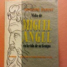 Livros em segunda mão: VIDA DE MIGUEL ANGEL. EN LA VIDA DE SU TIEMPO. GIOVANNI PAPINI. EDITORIAL AGUILAR. Lote 221679198