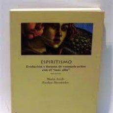 Libros de segunda mano: ESPIRITISMO, EVOLUCIÓN Y FORMAS DE COMUNICACIÓN CON EL MÁS ALLÁ MARTA AVEDO PAULINO HERNÁNDEZ. Lote 221684155