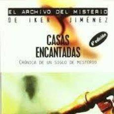 Libros de segunda mano: CASAS ENCANTADAS CRÓNICA DE UN SIGLO DE MISTERIO ÍKER JIMÉNEZ. Lote 221684801