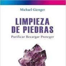Libros de segunda mano: LIMPIEZA DE PIEDRAS PURIFICAR RECARGAR PROTEGER MICHAEL GIENGER. Lote 221689030
