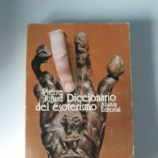 Libros de segunda mano: DICCIONARIO DEL ESOTERISMO - PIERRE RIFFARD. Lote 221706068