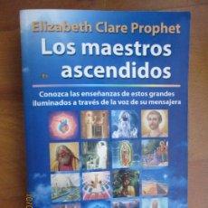 Libros de segunda mano: LOS MAESTROS ASCENDIDOS - ELIZABETH CLARE PROPHET - ALAMAH ESPIRITUALIDAD- 2001. Lote 221709747