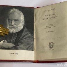 Libros de segunda mano: AÑO 1959 - WILLIAM SHAKESPEARE POR VÍCTOR HUGO - AGULAR COLECCIÓN CRISOL Nº 275. Lote 221711085