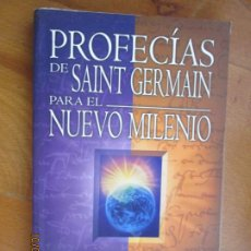Libros de segunda mano: PROFECIAS DE SAINT GERMAIN PARA EL NUEVO MILENIO - ELIZABETH CLARE PROPHET - NOSTRADAMUS. Lote 221714220
