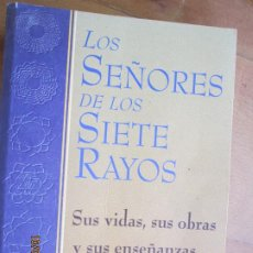 Libros de segunda mano: LOS SEÑORES DE LOS SIETE RAYOS , SUS VIDAS OBRAS Y ENSEÑANZAS - MARK L PROPHET- 1ª EDC 1999. Lote 221725651
