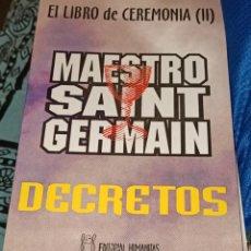 Libros de segunda mano: LIBRO DE CEREMONIA II.MAESTRO SAINT GERMAIN. DECRETOS.. Lote 221731082