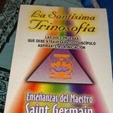 Libros de segunda mano: LA SANTÍSIMA TRINISOFÍA. MAESTRO SAINT GERMAIN.. Lote 221731246
