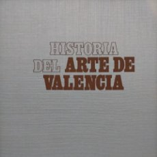 Libros de segunda mano: HISTORIA DEL ARTE DE VALENCIA - DE FELIPE Mª GARÍN - EDITA: BANCAIXA - 1992. Lote 221732536