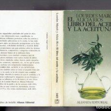 Libros de segunda mano: EL LIBRO DEL ACEITE Y LA ACEITUNA LOURDES MARCH EDITORIAL ALIANZA 1989. Lote 221736280