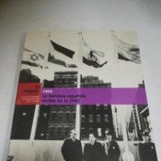 Libros de segunda mano: EL FRANQUISMO AÑO A AÑO Nº 15. LA BANDERA ESPAÑOLA ONDEA EN LA ONU. Lote 221742923