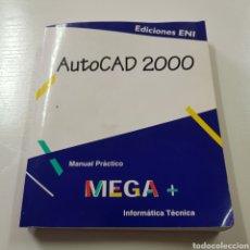 Libri di seconda mano: AUTOCAD 2000 - MANUAL PRACTICO MEGA + INFORMATICA TECNICA. Lote 221744140